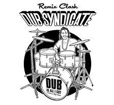 DUB SYNDICATE - DUB IS ALL I GOT (REMIX CLASH)  CD NEU