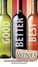 NEW - Good, Better, Best Wines by Evans Hammond, Carolyn