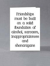 Friendships must be built on a solid foundation of... birthday card