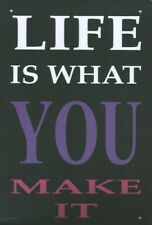 LIFE IS WHAT YOU MAKE IT - METAL PLAQUE SIGN OTHER ONES LISTED SHABBY CHIC B346