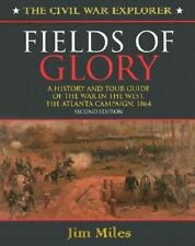 Fields of Glory: A History and Tour Guide of the War in the West, the Atlanta Ca