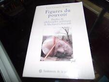 Figures du pouvoir : Etudes de philosophie politique de Machiavel à Foucault