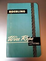 ROEBLING Wire Rope and Fittings 48 pgs 1959ed John A Roebling's Sons Corporation