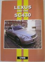 Lexus And The SC430 Colin Pitt (Compiler) ISBN 184155524X Car Book