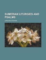 Sumerian Liturgies and Psalms by Langdon, Stephen