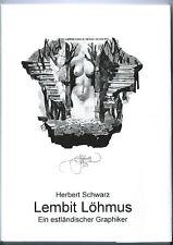 Schwarz: Lembit LÖHMUS: ein estländischer Graphiker; Exlibris Werkliste 1997