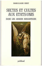 ERNST Marie-Claude SECTES ET CULTES AUX ETATS-UNIS DANS LES ANNEES SOIXANTE-DIX