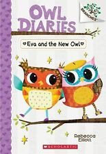 EVA AND THE NEW OWL Diaries Series # 4 BRANCHES BOOK Rebecca Elliott (2016) NEW