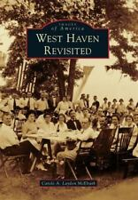 Images of America Ser.: West Haven Revisited by Carole A. Laydon McElrath...