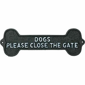 Dogs Please Close The Gate Bone Sign Cast Iron Sign Plaque Door Wall Gate Post