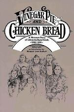 Vinegar Pie and Chicken Bread: A Woman's Diary of Life in the Rural South, 1890?