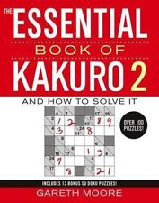 The Essential Book of Kakuro Vol. 2 : And How to Solve It by Gareth Moore (2006,