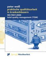 Praktische Qualitätsarbeit in Krankenhäusern : ISO 9001:2000, Total Quality...