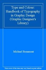 Type and Colour: Handbook of Typography in Graphic Design (Graphic Designer's L
