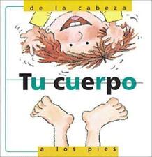 Tu Cuerpo, De La Cabeza a Los Pies: Your Body, From Head to Toe, Spanish Edition