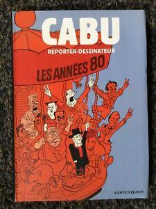 CABU reporter - Les années 80 - ( Edition.Originale 2008 ) 210 pages - TBE
