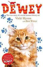 Dewey: The True Story of a World-Famous Library Cat, New, Vicki Myron, Brett Wit