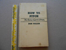 1948 The Barnes Sports Library-How to Pitch by Bob Feller Hardcover Book-1st Ed