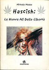 Michele Mazza = HASCISH: LE NUOVE ALI DELLA LIBERTÀ