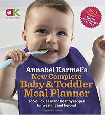 Annabel Karmel's New Complete Baby and Toddler Meal Planner: 200 Quick, Easy and