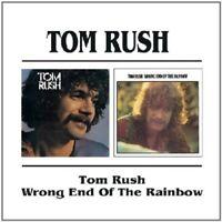 TOM RUSH - TOM RUSH/WRONG END OF THE RAINBOW  CD NEW!