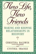 New Life, New Friends: Making and Keeping Relationships in Recovery