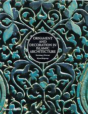 Ornament and Decoration in Islamic Architecture by Dominique Clevenot Degeorge