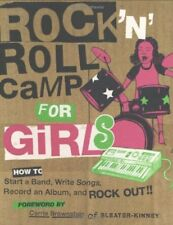 Rock n Roll Camp for Girls: How to Start a Band,