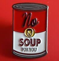 Seinfeld Pin Soup Nazi Warhol Campbells Can Gift Enamel Metal Brooch Badge Lapel
