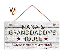 NANA AND GRANDDADDY'S HOUSE Sign, Where Memories Are Made Rustic 5x10 Sign