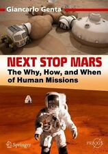 Next Stop Mars: The Why, How, and When of Human Missions (Paperback or Softback)