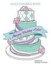 Amazing Wedding Cakes : Inspiring Designs for Your Big Day by Weddings Full...