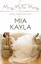 Marry Me for Money by Mia Kayla (2014, Paperback)