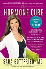 The Hormone Cure: Reclaim Balance, Sleep and Sex Drive; Lose Weight; Feel Focuse