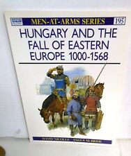 BOOK OSPREY Men-At-Arms #195: Hungary and the Fall of Eastern Europe 1000-1568