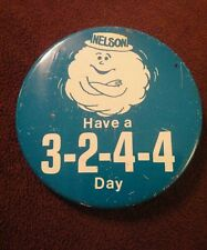 Vintage pinback advertising button Nelson Have a 3-2-4-4 Day