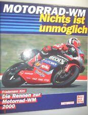 Motorrad WM -Nichts ist unmöglich /Friedemann Kirn/ Rennen zur Motorrad WM 2000