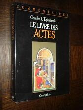 LE LIVRE DES ACTES - Commentaire pastoral - Charles L'Eplattenier 1994