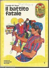 GIALLO DEI RAGAZZI # 7- FRANKLIN W DIXON - HARDY BOYS-IL BATTITO FATALE