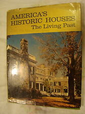 America's Historic Houses The Living Past First Edition (1967, Hardcover)