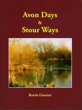 Avon Days & Stour Ways - Kevin Grozier