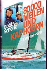 80000 MEILEN UND KAP HOORN Ein Seglerleben Bobby Schenk