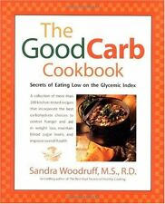 The Good Carb Cookbook: Secrets of Eating Low on the Glycemic Index by Sandra Wo