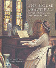 The House Beautiful: Oscar Wilde and the Aesthetic Interior by Charlotte...