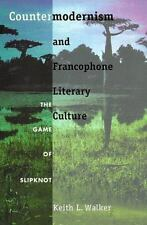 Countermodernism and Francophone Literary Culture: The Game of Slipknot