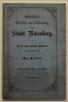 Hassel Geschichtliche Übersicht & Beschreibung der Stadt Nürnberg 1882 Bayern sf