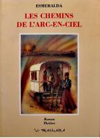 ESMERALDA les chemins de l'arc en ciel 1998 WALLADA roman theatre gitans RARE EX