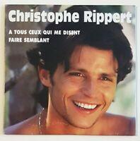 CHRISTOPHE RIPPERT : A TOUS CEUX QUI ME DISENT (AB DISQUES) ♦ Neuf - CD Single ♦