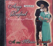 DUETO ANA Y RAFAEL CON ACORDEON Y MARIACHI A MI MEXICO QUERIDO CD Nuevo Sealed
