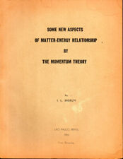 L. Erdelyi / Some New Aspeccts of Matter Energy Relationship by the 1954